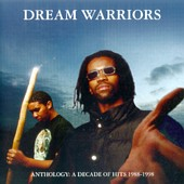 Dream Warriors - Anthology A Decade Of Hits 1988-1998